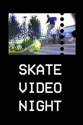 Skate Video Night